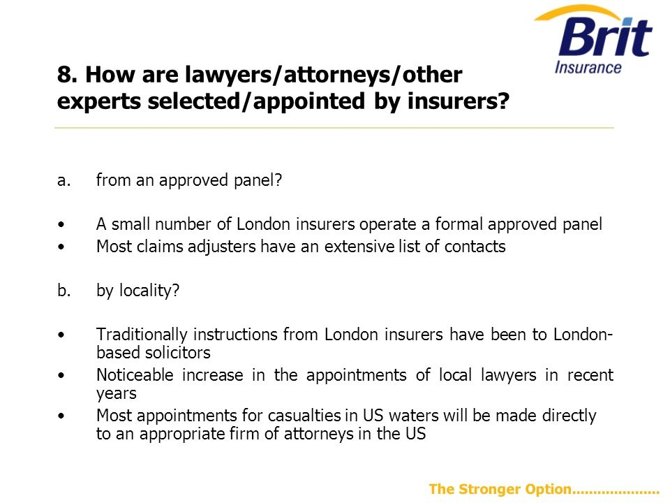 8.How are lawyers/attorneys/other experts selected/appointed by insurers.