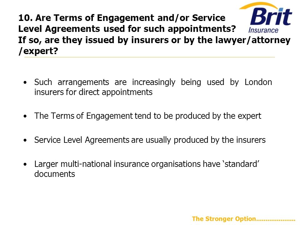 10.Are Terms of Engagement and/or Service Level Agreements used for such appointments.