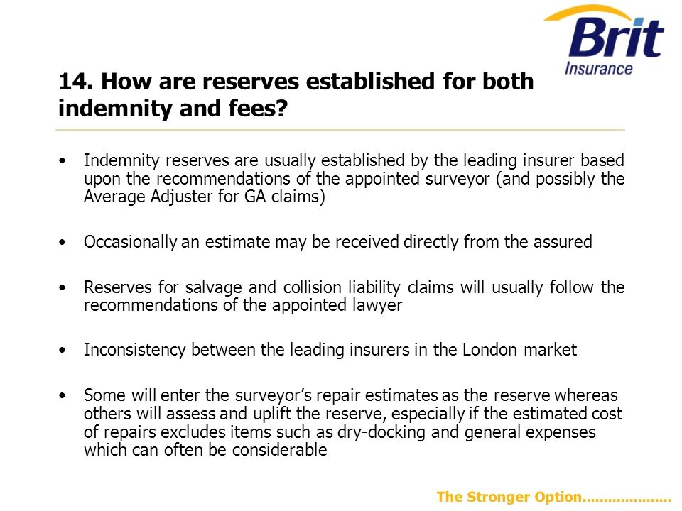 14.How are reserves established for both indemnity and fees.