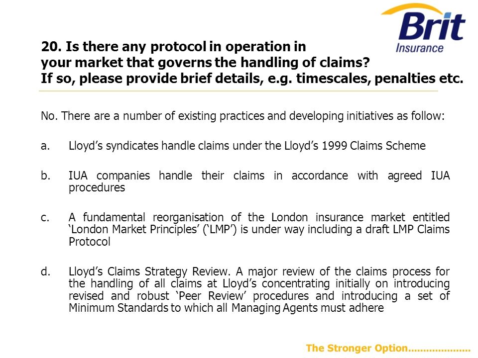 20.Is there any protocol in operation in your market that governs the handling of claims.