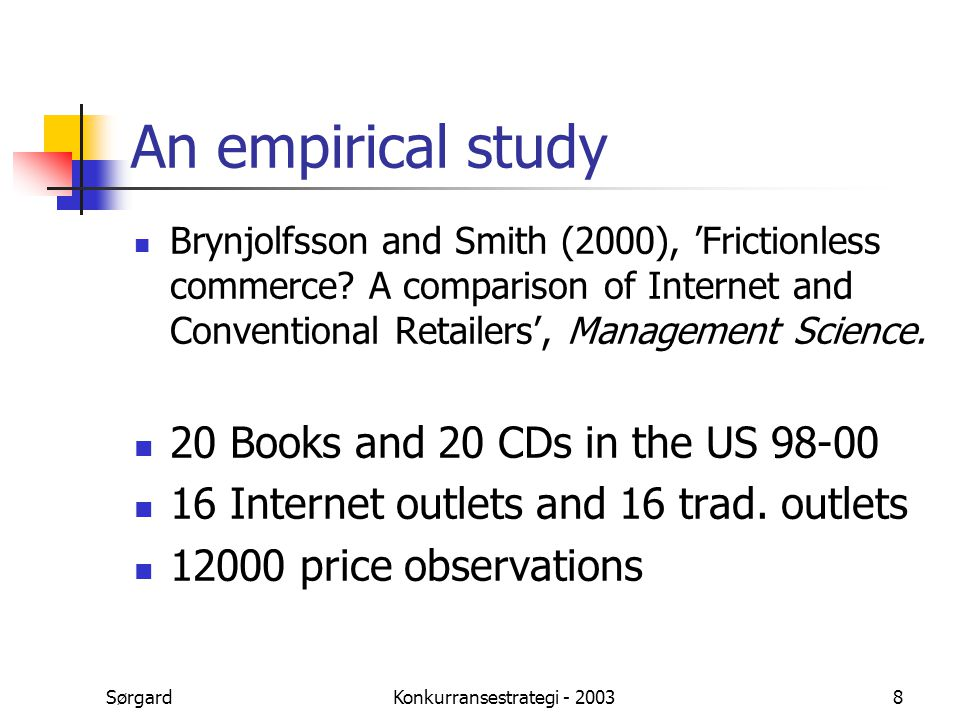 SørgardKonkurransestrategi - 20038 An empirical study Brynjolfsson and Smith (2000), 'Frictionless commerce? A comparison of Internet and Conventional