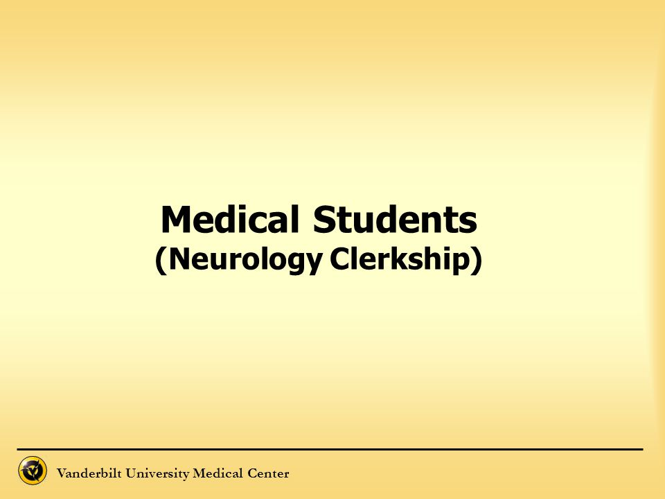 Vanderbilt University Medical Center Medical Students (Neurology Clerkship)