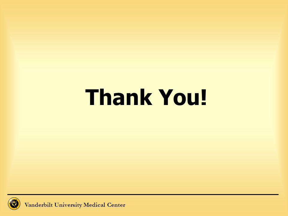 Vanderbilt University Medical Center Thank You!