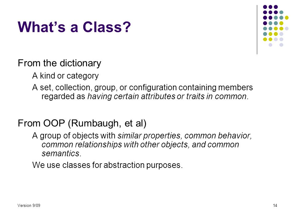 Version 9/0914 What's a Class.