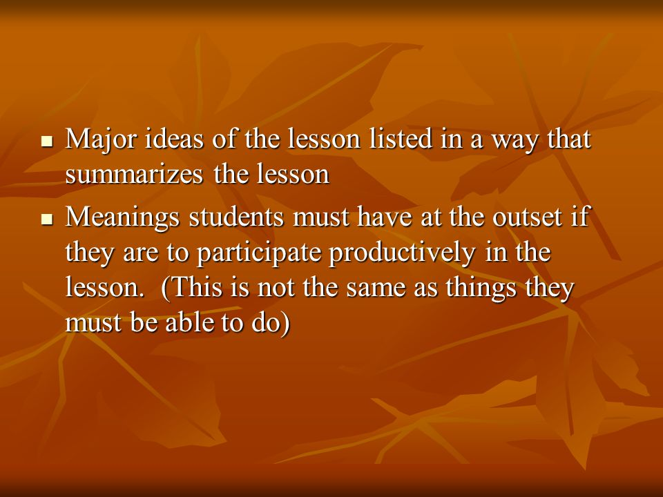 Major ideas of the lesson listed in a way that summarizes the lesson Major ideas of the lesson listed in a way that summarizes the lesson Meanings stu