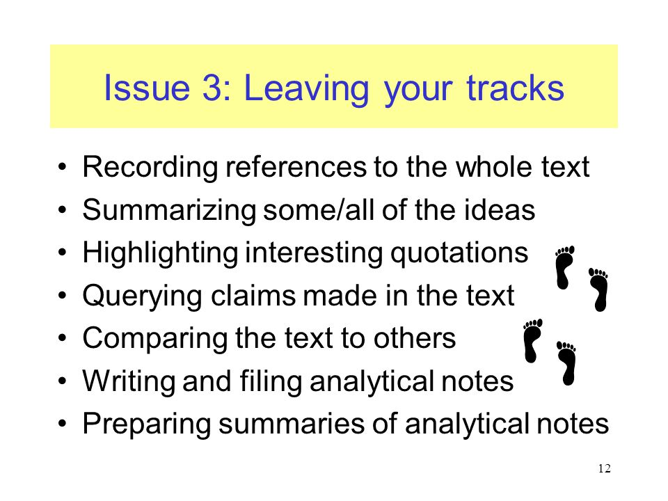 Issue 3: Leaving your tracks Recording references to the whole text Summarizing some/all of the ideas Highlighting interesting quotations Querying cla
