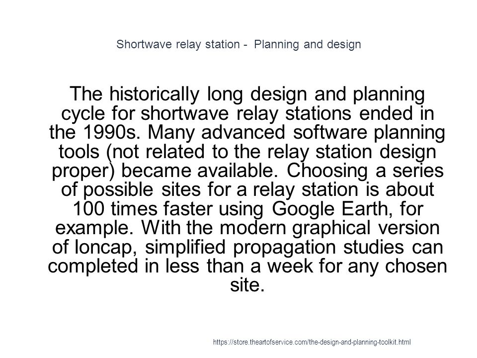 Shortwave relay station - Planning and design 1 The historically long design and planning cycle for shortwave relay stations ended in the 1990s.