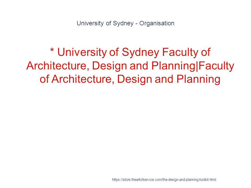 University of Sydney - Organisation 1 * University of Sydney Faculty of Architecture, Design and Planning|Faculty of Architecture, Design and Planning