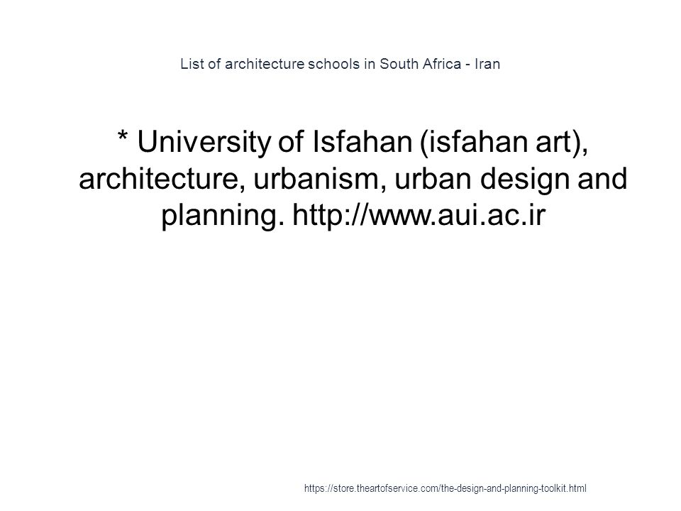 List of architecture schools in South Africa - Iran 1 * University of Isfahan (isfahan art), architecture, urbanism, urban design and planning.
