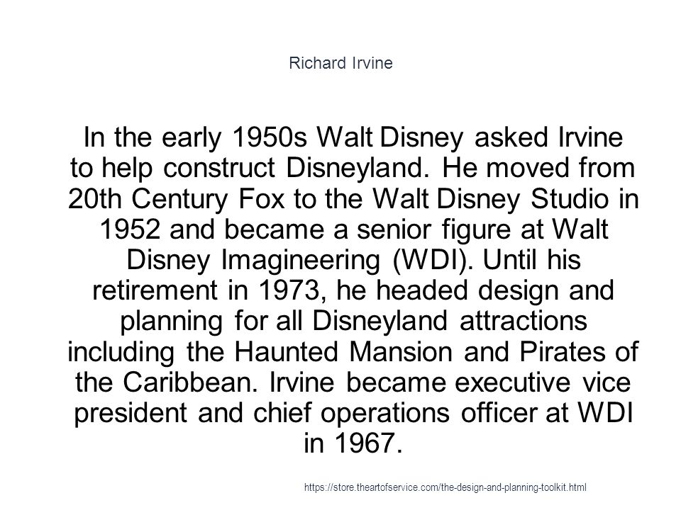 Richard Irvine 1 In the early 1950s Walt Disney asked Irvine to help construct Disneyland.