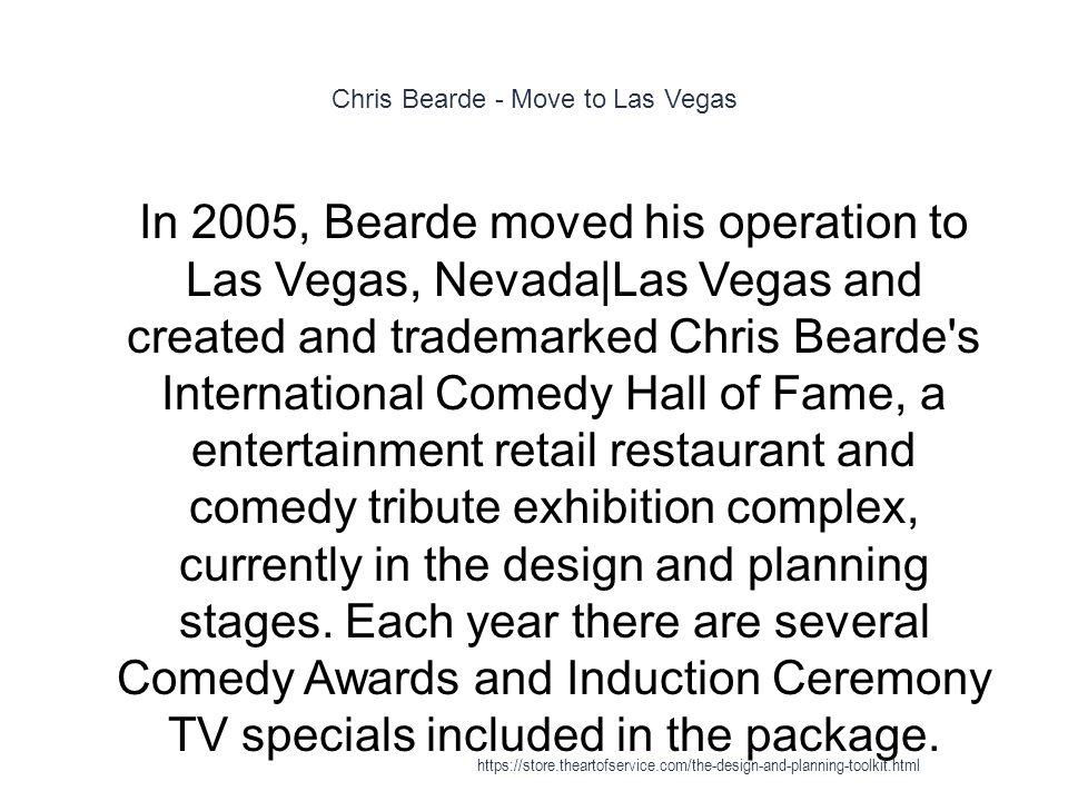 Chris Bearde - Move to Las Vegas 1 In 2005, Bearde moved his operation to Las Vegas, Nevada|Las Vegas and created and trademarked Chris Bearde's Inter