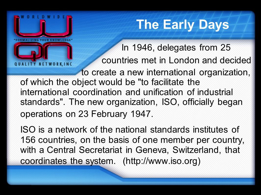 The Early Days In 1946, delegates from 25 countries met in London and decided to create a new international organization, of which the object would be