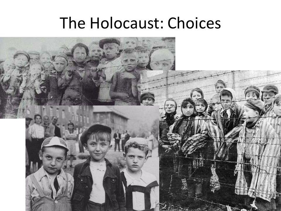 The Holocaust: Choices