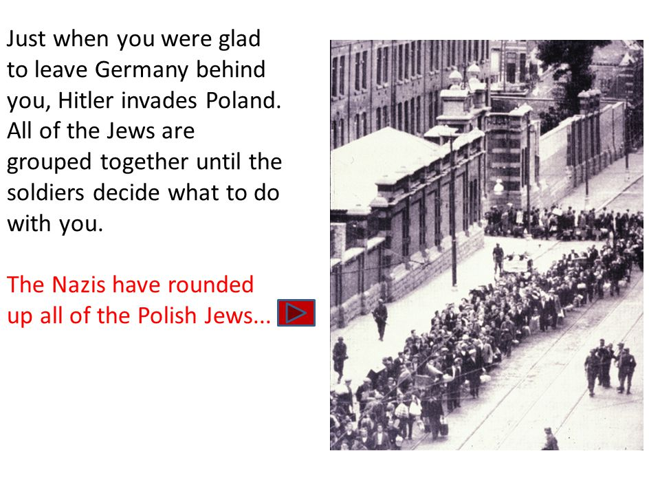 Just when you were glad to leave Germany behind you, Hitler invades Poland.