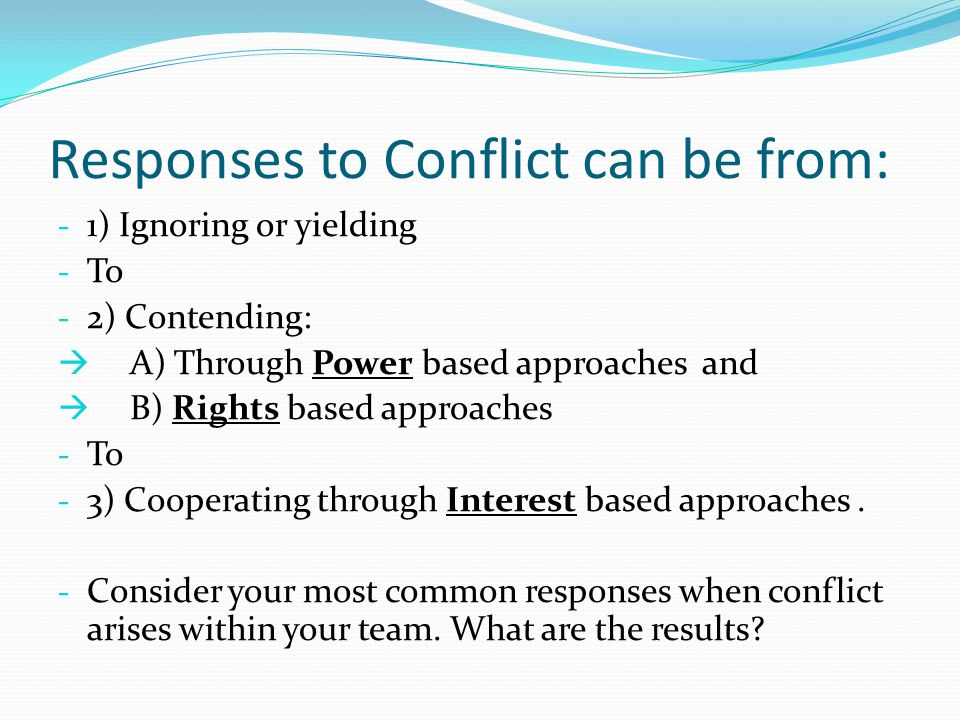 Positions versus Interests Power and rights processes are based on perceived strength against the other party-they are both adversarial.