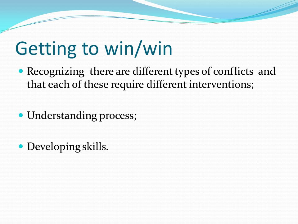 Different types of Conflict- Chris Moore 1) Structural Conflicts: Unequal control, ownership, or distribution of resources Unequal power and authority Time constraints Possible interventions: Clearly define and change roles Establish a fair and mutually acceptable decision- making process Change negotiation process from positional to interest-based bargaining