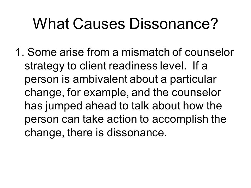 What Causes Dissonance. 1.