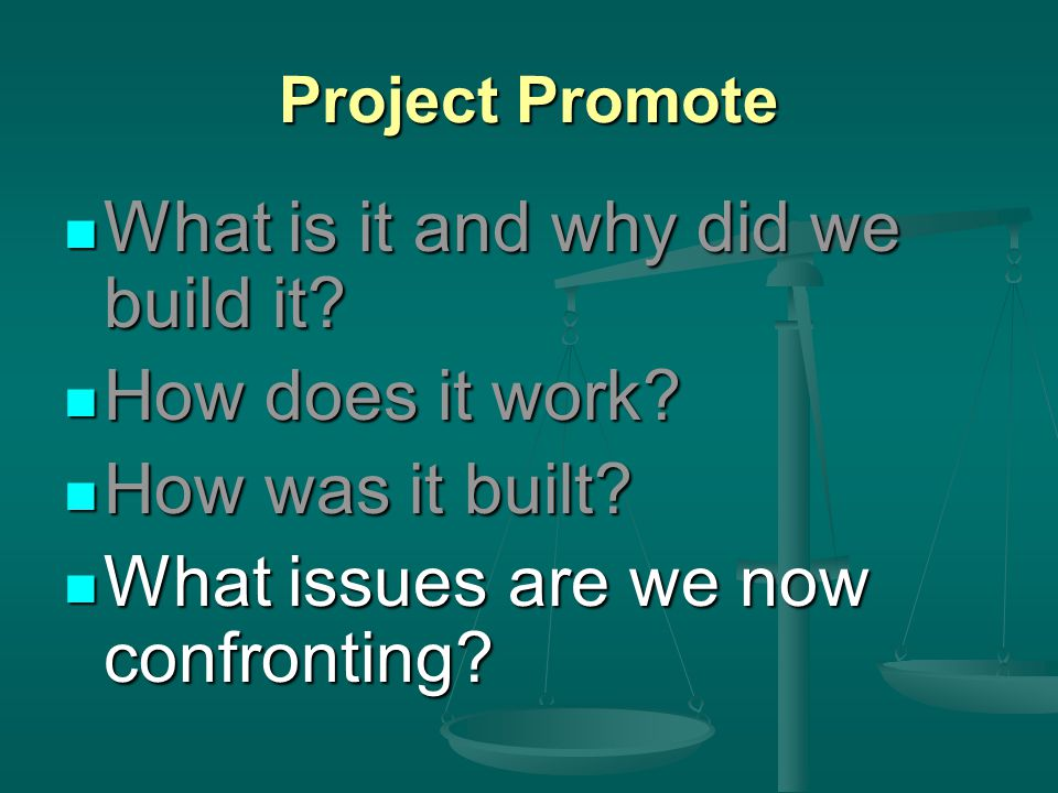 Project Promote What is it and why did we build it? What is it and why did we build it? How does it work? How does it work? How was it built? How was