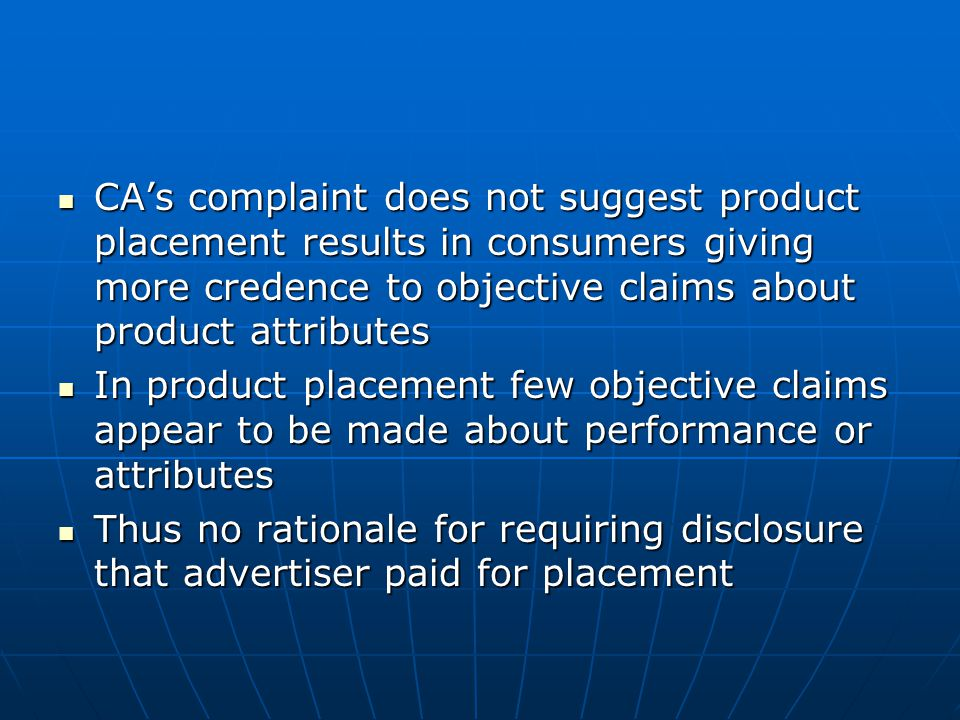 CA's complaint does not suggest product placement results in consumers giving more credence to objective claims about product attributes CA's complain