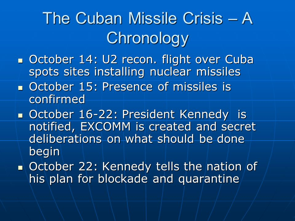The Cuban Missile Crisis – A Chronology October 14: U2 recon.