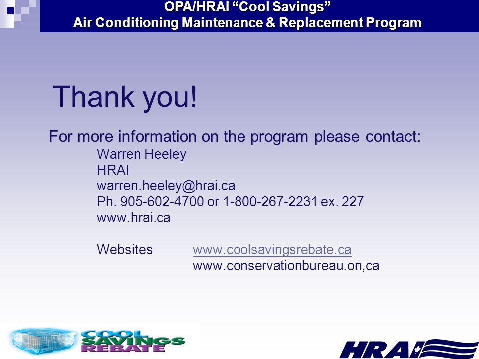 OPA/HRAI Cool Savings Air Conditioning Maintenance & Replacement Program Thank you.