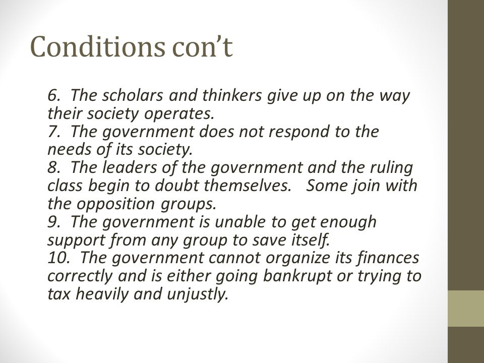 Conditions con't 6. The scholars and thinkers give up on the way their society operates.