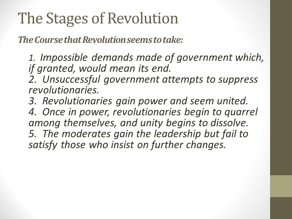 The Stages of Revolution The Course that Revolution seems to take: 1.