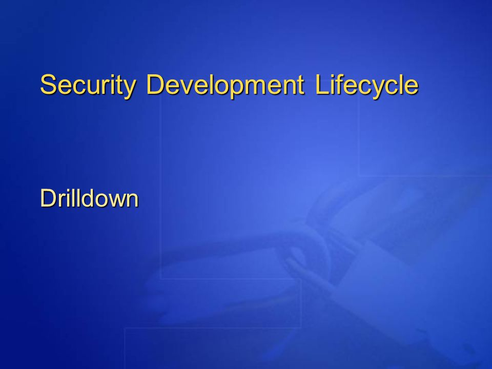 Security Development Lifecycle Drilldown