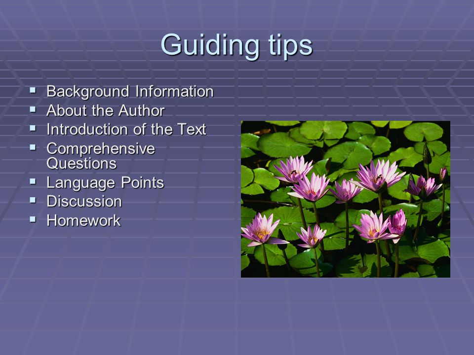 Guiding tips  Background Information  About the Author  Introduction of the Text  Comprehensive Questions  Language Points  Discussion  Homework