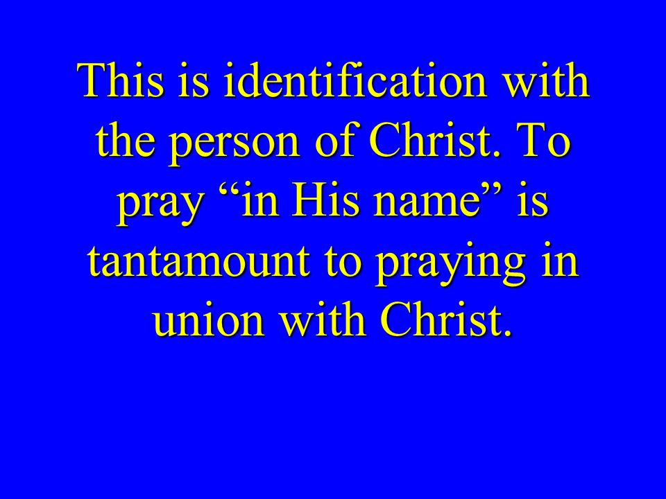 This is identification with the person of Christ.