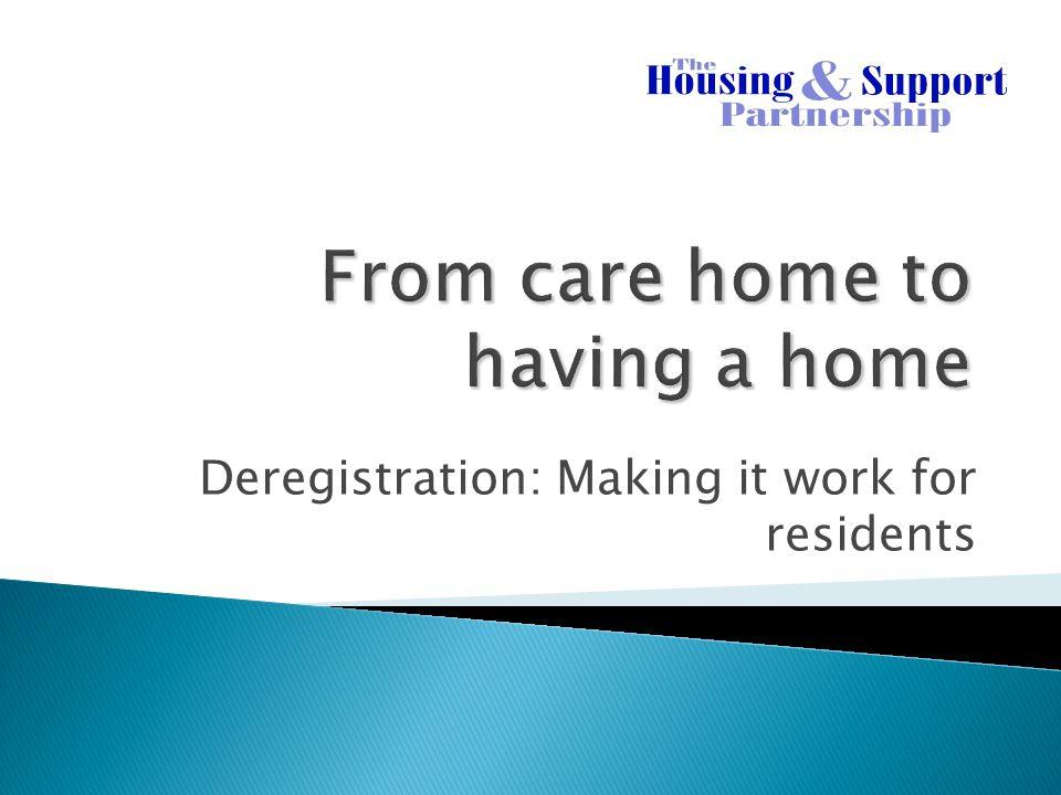 Deregistration: Making it work for residents