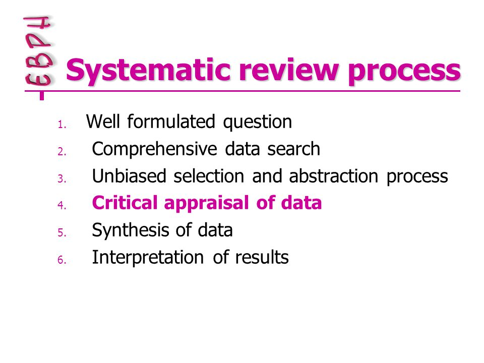 Systematic review process 1. Well formulated question 2.