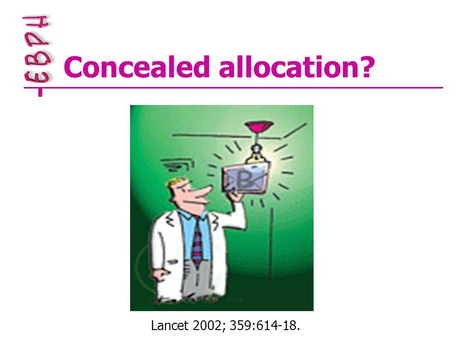 Concealed allocation? Lancet 2002; 359:614-18.