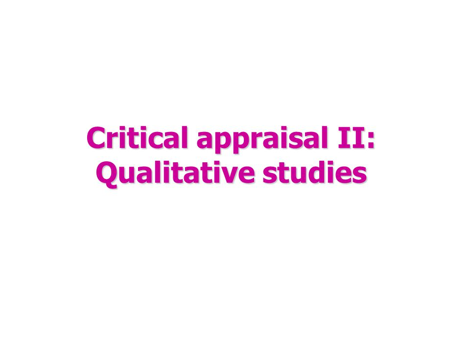 Critical appraisal II: Qualitative studies