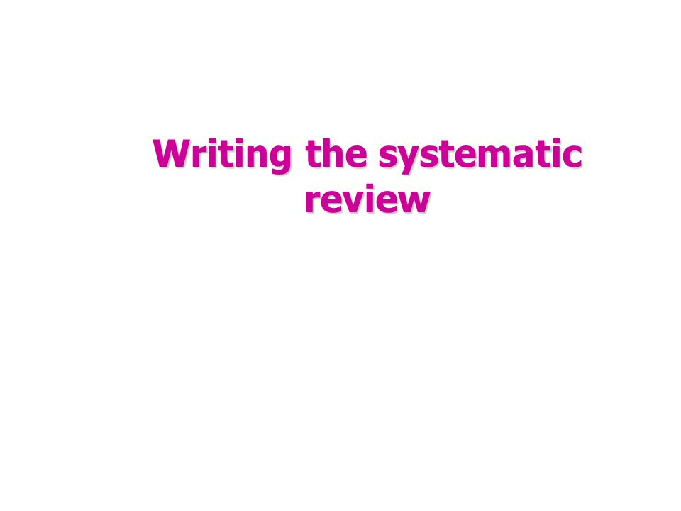 Writing the systematic review