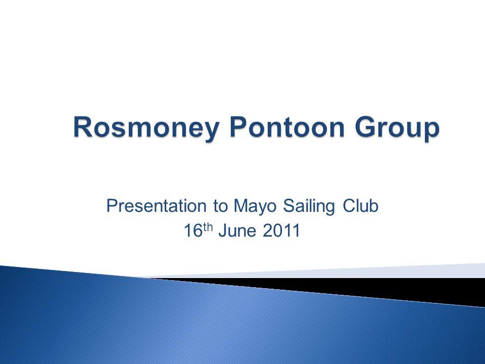 Presentation to Mayo Sailing Club 16 th June 2011