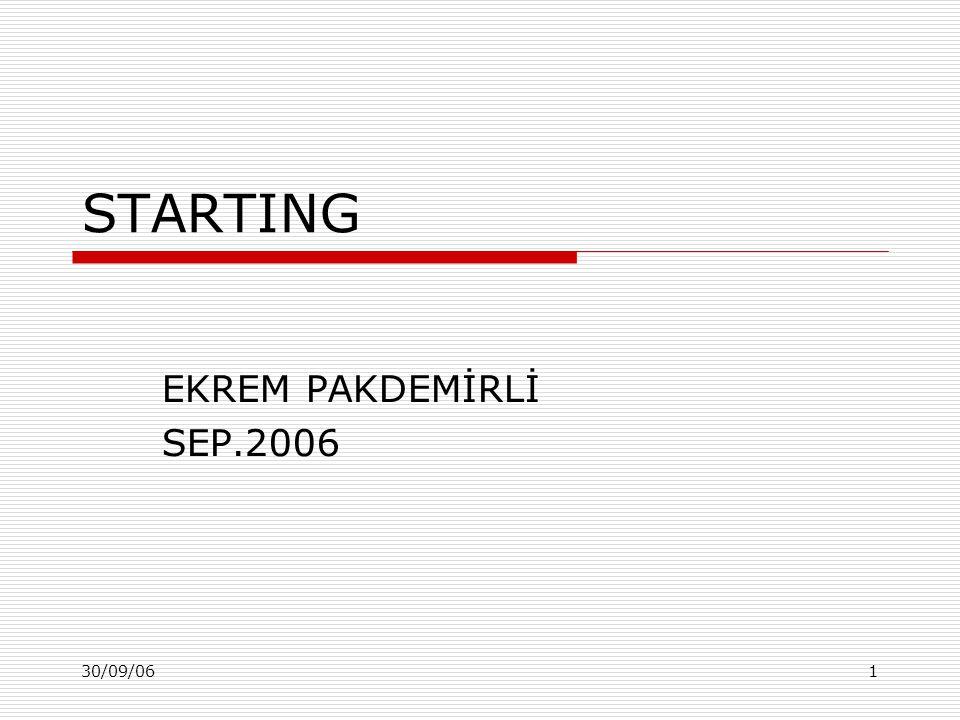 30/09/061 STARTING EKREM PAKDEMİRLİ SEP.2006