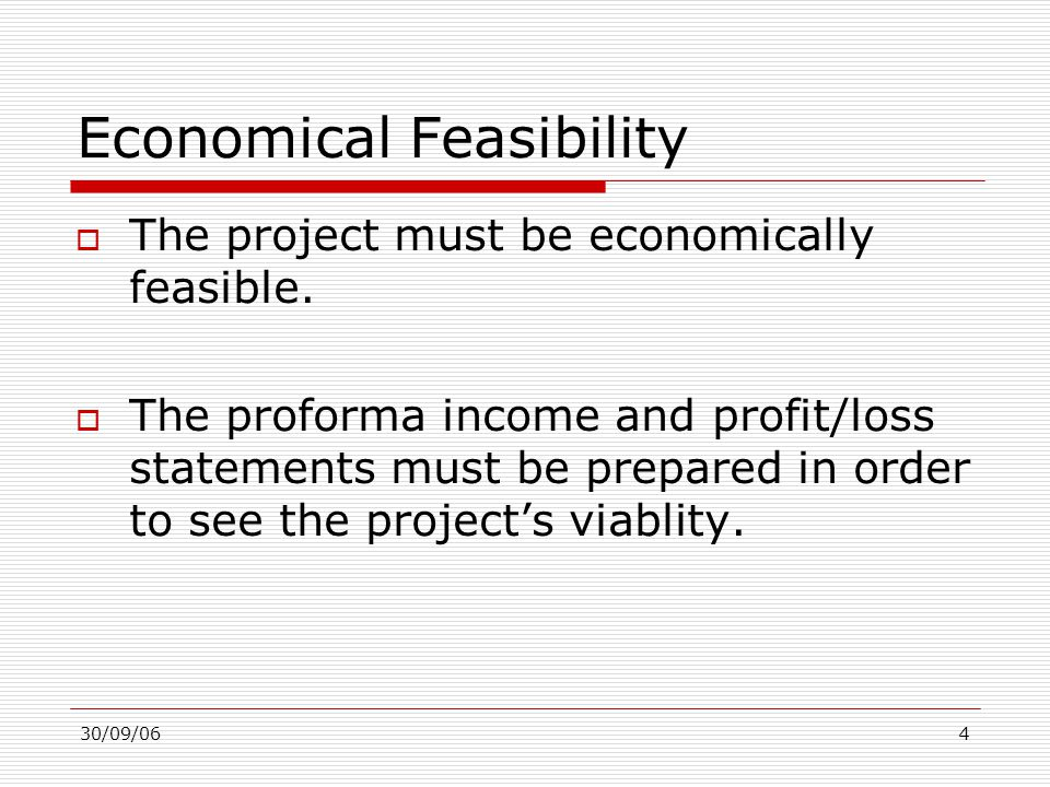 30/09/065 Financial Feasibility  The project must be financially feasible.