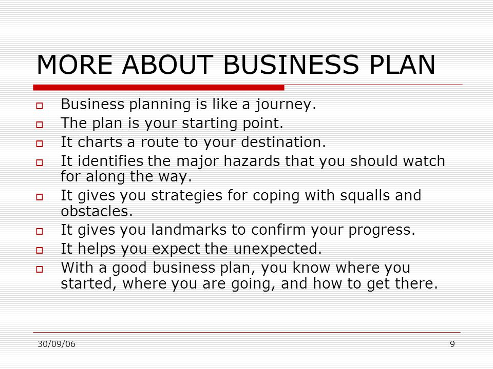 30/09/0610 KEY OBJECTIVES FOR YOUR PLAN Business plans are used for many different purposes.