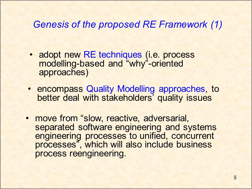 8 Genesis of the proposed RE Framework (1) adopt new RE techniques (i.e.