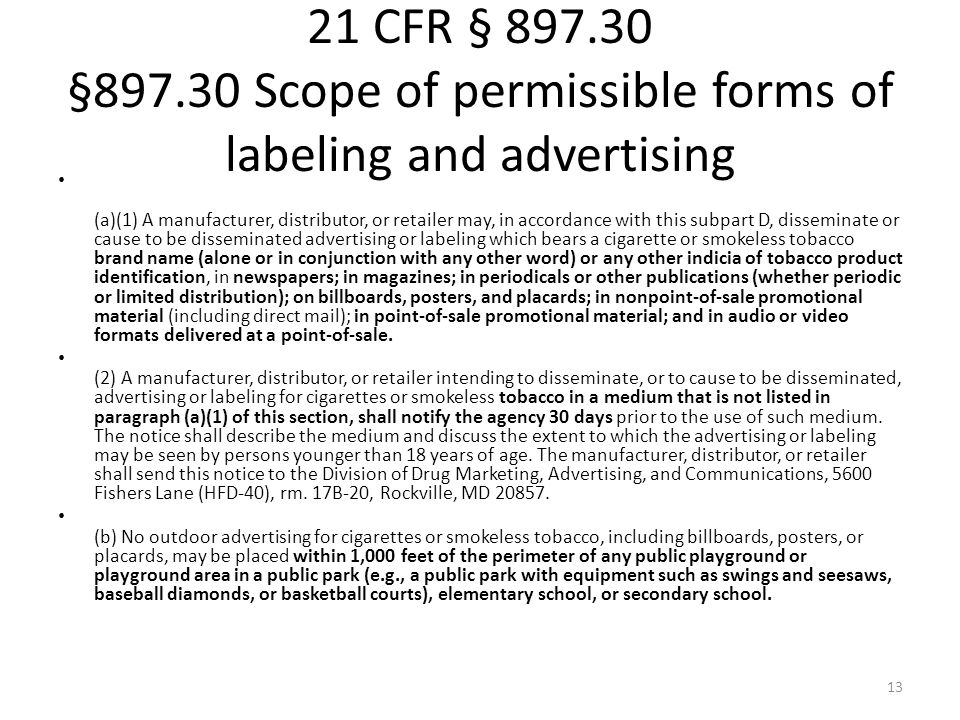 21 CFR § 897.30 §897.30 Scope of permissible forms of labeling and advertising (a)(1) A manufacturer, distributor, or retailer may, in accordance with