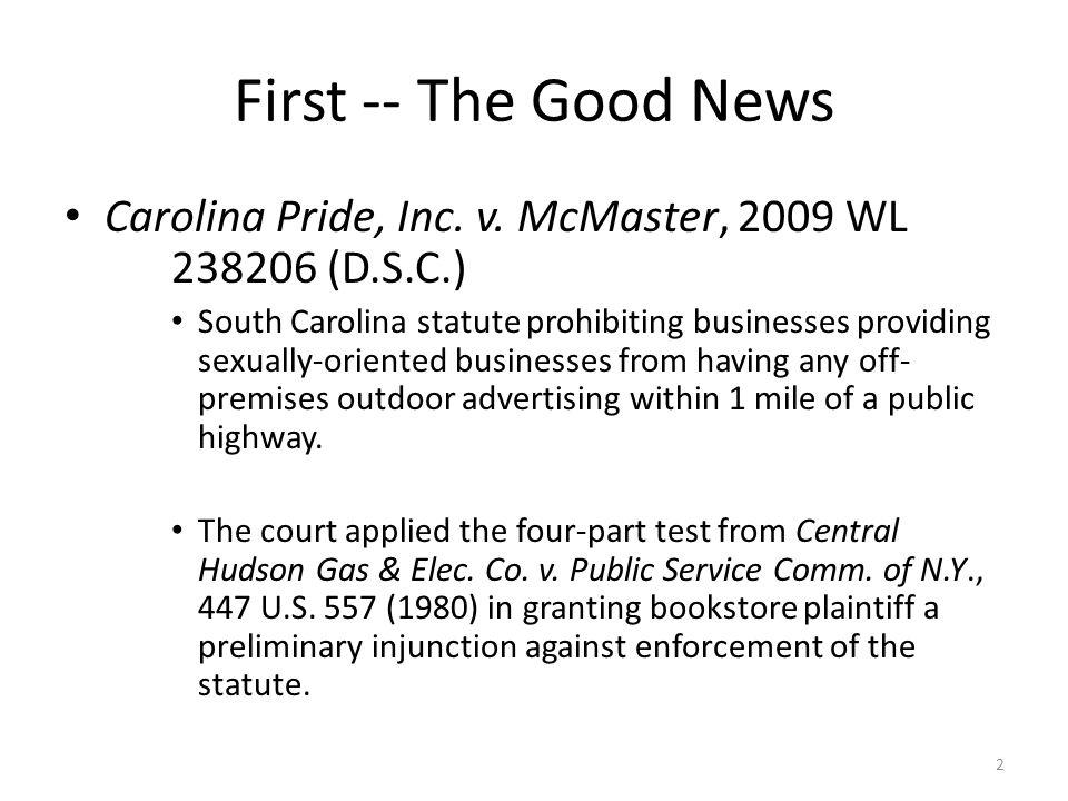 First -- The Good News Carolina Pride, Inc. v. McMaster, 2009 WL 238206 (D.S.C.) South Carolina statute prohibiting businesses providing sexually-orie