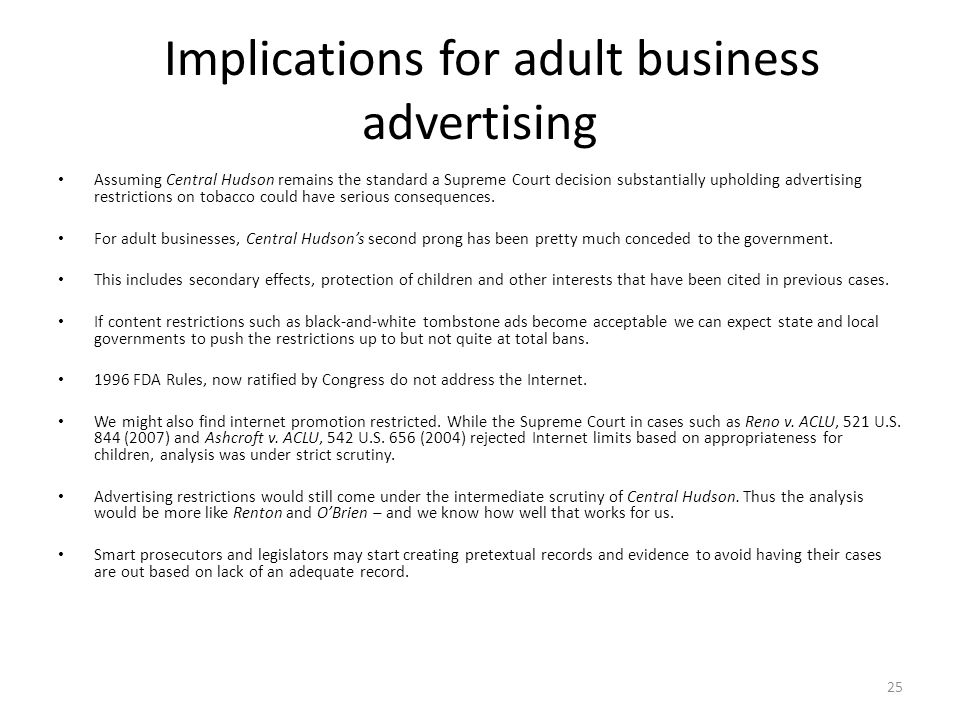 Implications for adult business advertising Assuming Central Hudson remains the standard a Supreme Court decision substantially upholding advertising