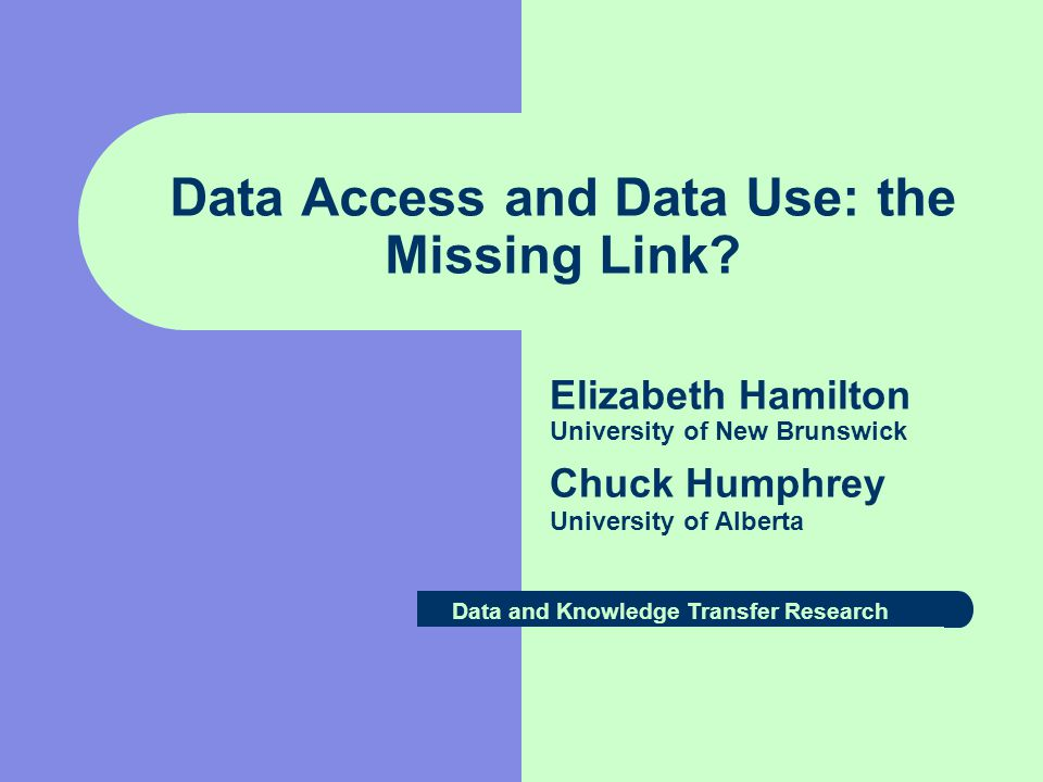 Data Access and Data Use: the Missing Link.