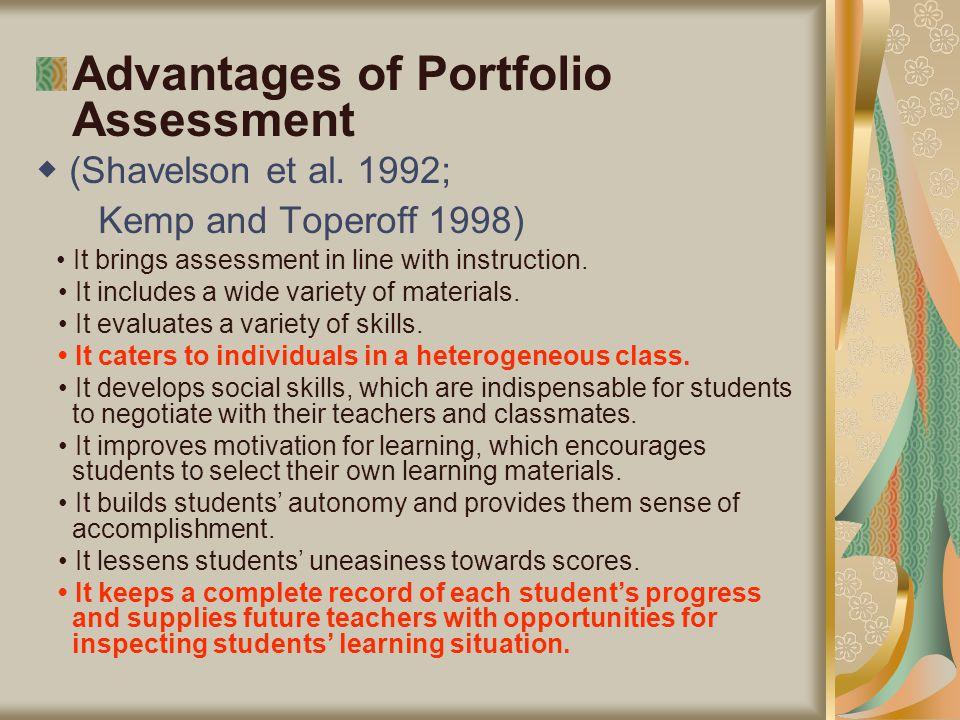 Advantages of Portfolio Assessment ◆ (Shavelson et al.