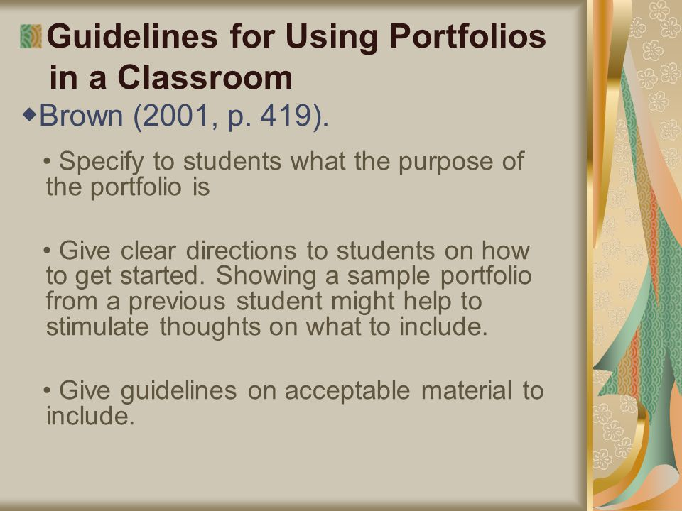 Guidelines for Using Portfolios in a Classroom ◆ Brown (2001, p.