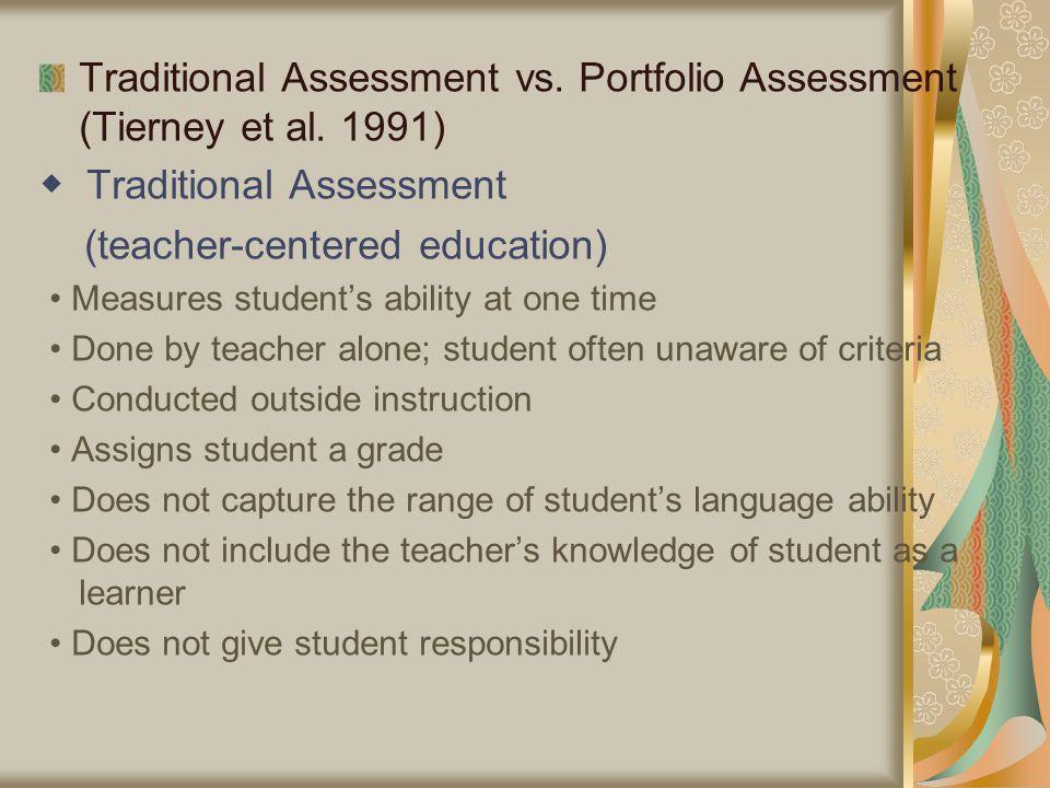 Traditional Assessment vs. Portfolio Assessment (Tierney et al.