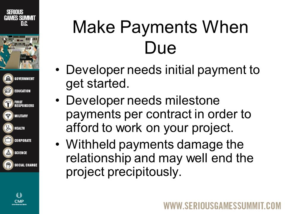 Make Payments When Due Developer needs initial payment to get started.