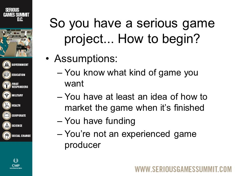 So you have a serious game project... How to begin.