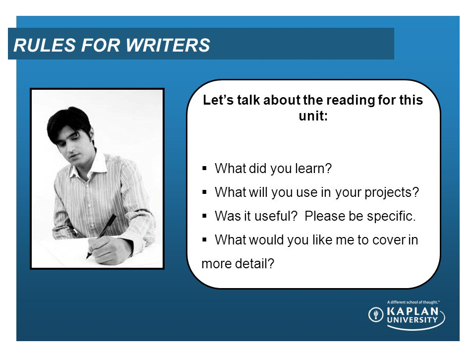RULES FOR WRITERS Let's talk about the reading for this unit:  What did you learn.